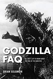 Godzilla FAQ: All That`s Left to Know About the King of the Monsters