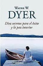 Diez secretos para el éxito y la paz interior / 10 Secrets for Success and Inner Peace (Spanish Edition)