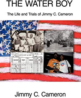 The Water Boy: The Life and Trials of Jimmy C. Cameron