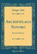 Archipiélago Sonoro: Poemas Sinfónicos (Classic Reprint) (Spanish Edition)