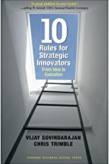 Ten Rules for Strategic Innovators: From Idea to Execution Kindle Edition