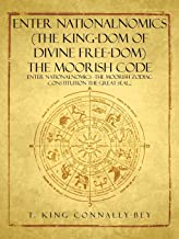 Enter NationalNomics (The King-dom of Divine Free-dom) The Moorish Code: Enter NationalNomics -The Moorish Zodiac Constitu...