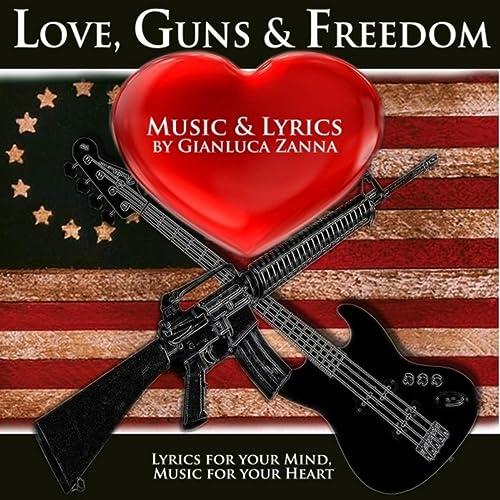 Love, Guns & Freedom [Explicit]