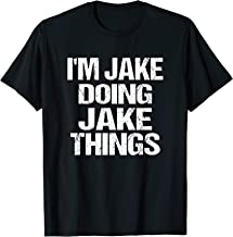 I'm Jake Doing Jake Things Personalized First Name T-Shirt