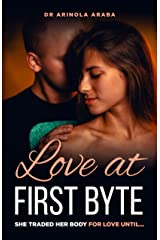 Love at First Byte: She traded her body for love until... Kindle Edition