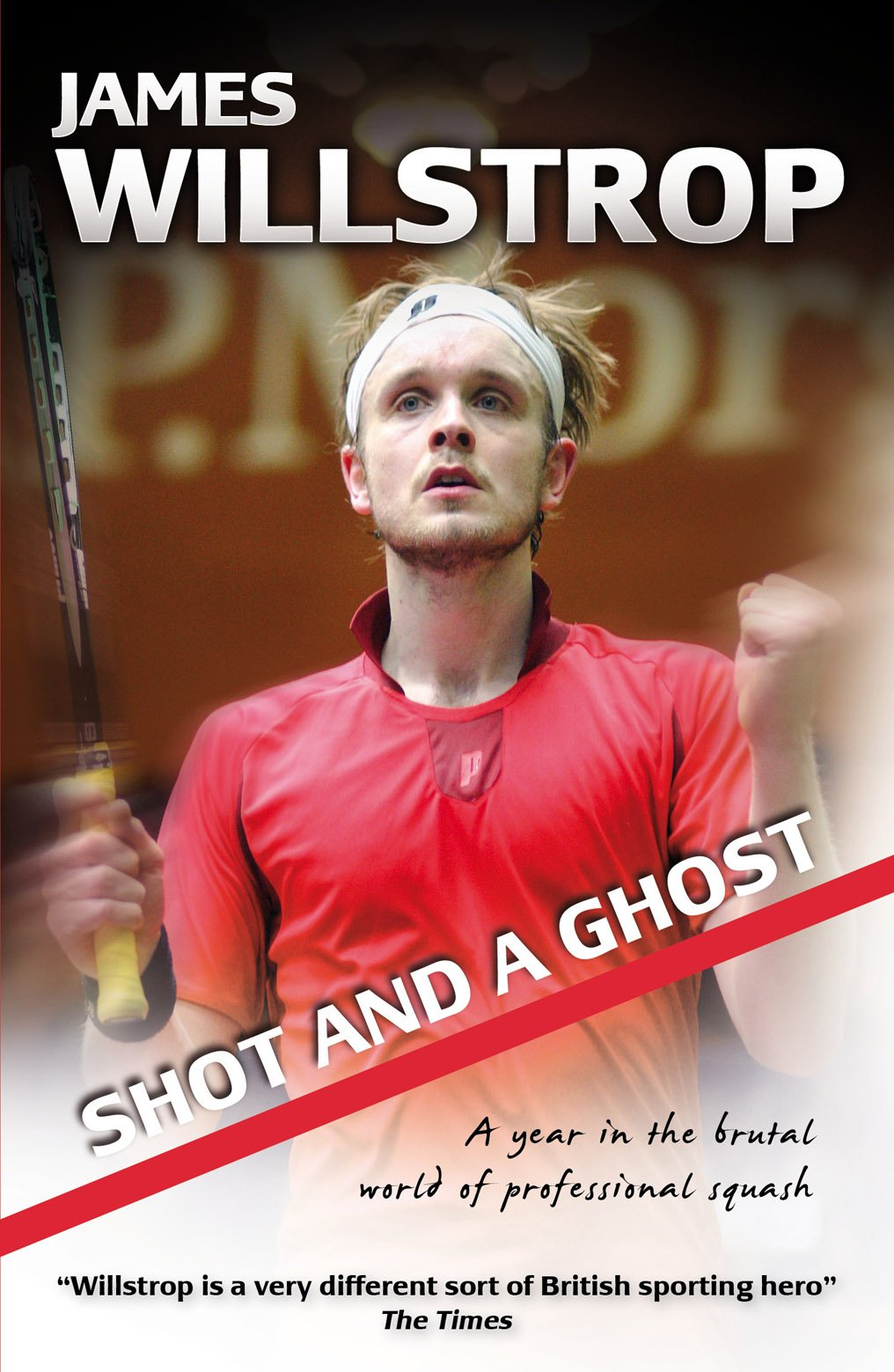 Download Shot And A Ghost: A Year In The Brutal World Of Professional Squash (English Edition) 