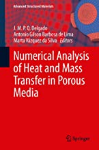 Numerical Analysis of Heat and Mass Transfer in Porous Media (Advanced Structured Materials Book 27)