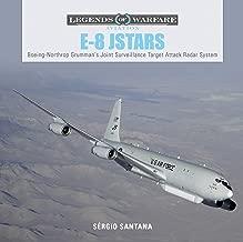 E-8 JSTARS: Northrop Grumman's Joint Surveillance Target Attack Radar System (Legends of Warfare: Aviation)