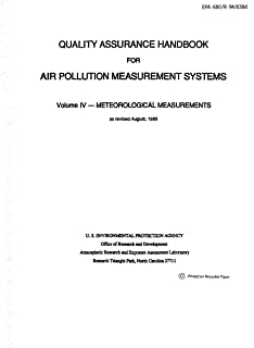 Quality Assurance Handbook for Air Pollution Measurement Systems Volume IV Meteorological Measurements as revised August. 1989 (English Edition)