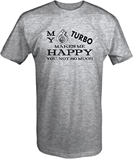 My Turbo Makes Me Happy, You Not So Much Racing T Shirt for Men