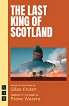 The Last King of Scotland (NHB Modern Plays): stage version