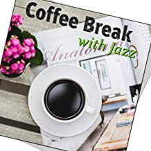 Coffee Break with Jazz – Morning Meditation, Tea Time, Chillout Music, Good Day with Music, Piano Bar, Harmony of Senses, Relaxing Music, Wake Up, Smooth Jazz