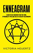 ENNEAGRAM: Closer to Self Discovery than you think. 9 personality types and the key to healthy relationships