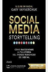 Social Media Storytelling: Come raccontare la tua storia nel mondo rumoroso dei social (Italian Edition) Kindle Edition