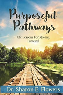 Purposeful Pathways: Life Lessons For Moving Forward