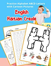 English Haitian Creole Practice Alphabet ABCD letters with Cartoon Pictures: Pratike lèt angle alfabè kreyòl ayisyen ak fo...