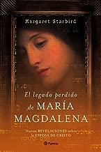 El Legado Perdido De Maria Magdalena. La Biblia Revela La Historia De La Esposa De Cristo (Fc) (Spanish Edition)