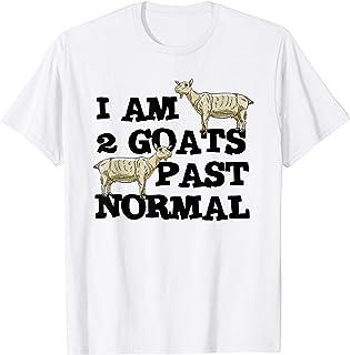 I am 2 Goats Past Normal Farm Animal Lover Farmer Gift T-Shirt