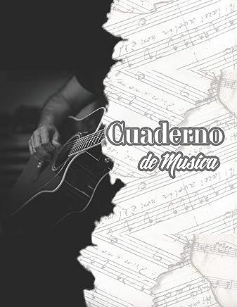 Cuaderno de Musica: Libreta de Pentagrama Pautado para Notas de Musica para Guitarra, A4