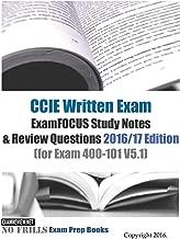 CCIE Written Exam ExamFOCUS Study Notes & Review Questions 2016/17 Edition: (for Exam 400-101 V5.1)