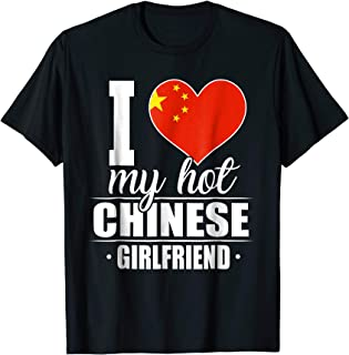 I Love My Hot Chinese Girlfriend Shirt China