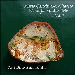 Mario Castelnuovo-Tedesco / Works for Guitar Solo Vol.1