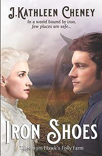 Iron Shoes: Tales from Hawk's Folly Farm
