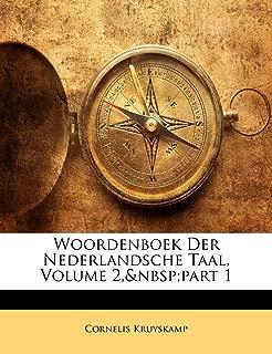 Woordenboek Der Nederlandsche Taal, Volume 2,part 1 (Dutch Edition)