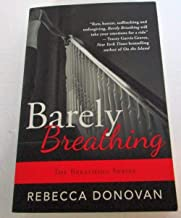 The Breathing Series 3 Book set by Rebecca Donovan :Reason To Breathe, Barely Breathing, Out Of Breath :Reason To Breathe:Barely Breathing: Out Of Breath