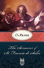 The Sermons of St. Francis de Sales: On Prayer (Volume I)