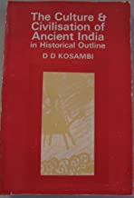 Culture and Civilization of Ancient India in Historical Outline