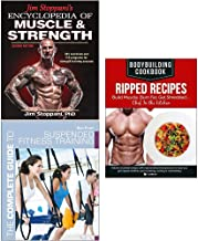 Encyclopedia of Muscle and Strength, The Complete Guide to Suspended Fitness Training, Bodybuilding Cookbook Ripped Recipes 3 Books Collection Set