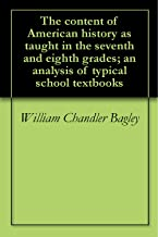 The content of American history as taught in the seventh and eighth grades; an analysis of typical school textbooks