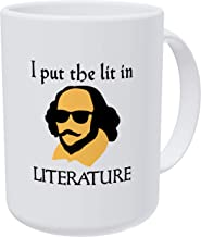 Willcallyou I Put the Lit in Literature, Shakespeare English Teacher 15 Ounces Double Side Printed Funny White Coffee Mug