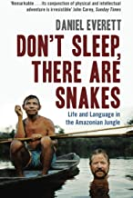 Don't Sleep, There are Snakes: Life and Language in the