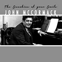 Best the sunshine of your smile john mccormack Reviews