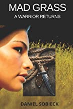 MAD GRASS: A WARRIOR RETURNS