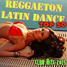 Reggaeton & Latin Dance Top 50 - Tropical House Music & Brazilian Dance Club Hits 2015