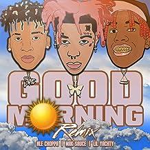 Good Morning [Clean] (Remix) [feat. Lil Yachty & NLE Choppa]