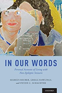 In Our Words: Personal Accounts of Living with Non-Epileptic Seizures (The Brainstorms Series)