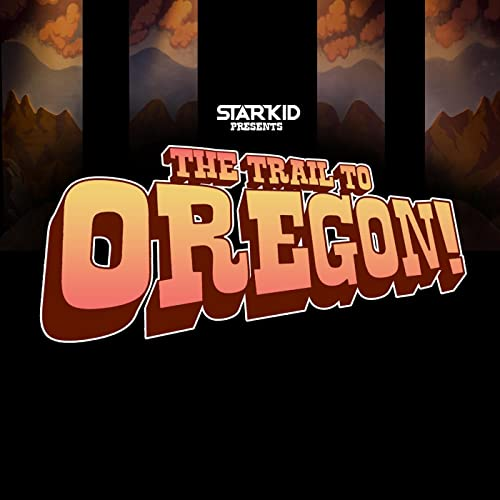 The Trail to Oregon! [Explicit] by Team StarKid on Amazon