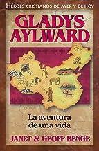 Gladys Aylward (Spanish Edition) Gladys Aylward: La aventura de una vida (Héroes cristianos de ayer y de hoy) (Heroes Cris...