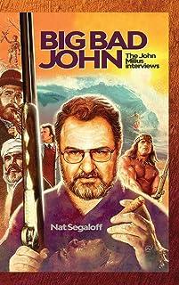 Big Bad John (hardback): The John Milius Interviews