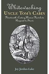 Whitewashing Uncle Tom's Cabin: Nineteenth-Century Women Novelists Respond to Stowe Library Binding