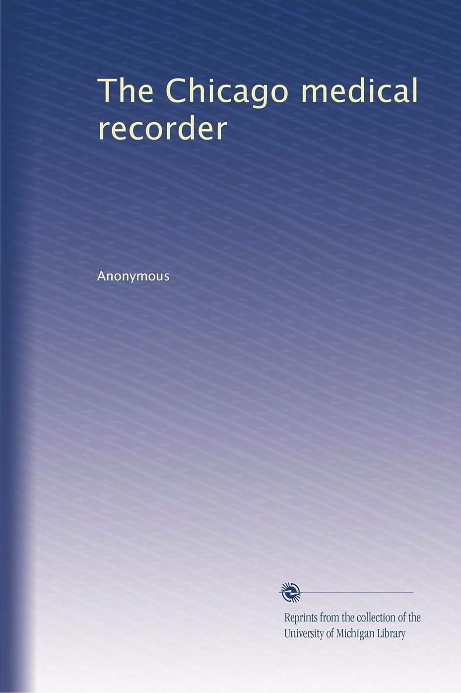 斧辞書魚The Chicago medical recorder (Vol.27)