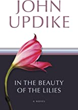 Best john updike in the beauty of the lilies Reviews
