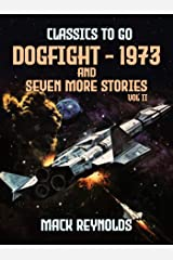 Dogfight - 1973 and seven more stories Vol II (Classics To Go) Kindle Edition
