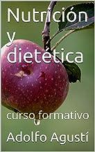 Nutrición y dietética: curso formativo