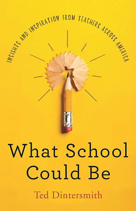 地中海物質話をするWhat School Could Be: Insights and Inspiration from Teachers across America (English Edition)