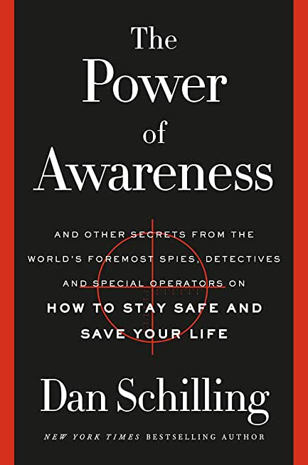 The Power of Awareness: And Other Secrets from the World's Foremost Spies, Detectives, and Special Operators on How to Stay Safe and Save Your Life (English Edition)